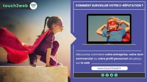 article-comment-surveiller-sa-e-reputation-agence-web-amiens-touch2web