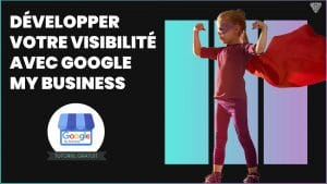 visuel-articles-developper-votre-visibilite-google-my-business-touch2web
