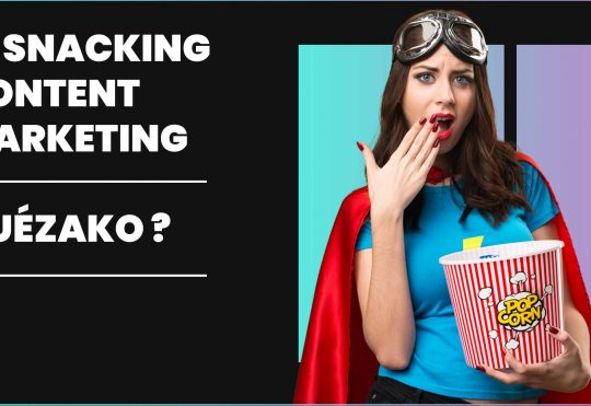LE SNACKING CONTENT MARKETING – QUÉZAKO